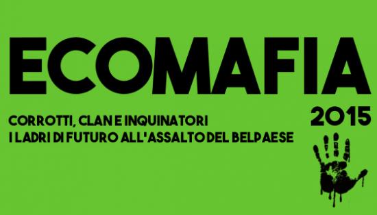 Ecomafia: rapporto di Legambiente sulla situazione nel 2015